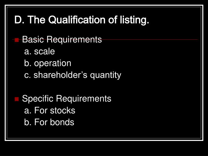 D. The Qualification of listing.