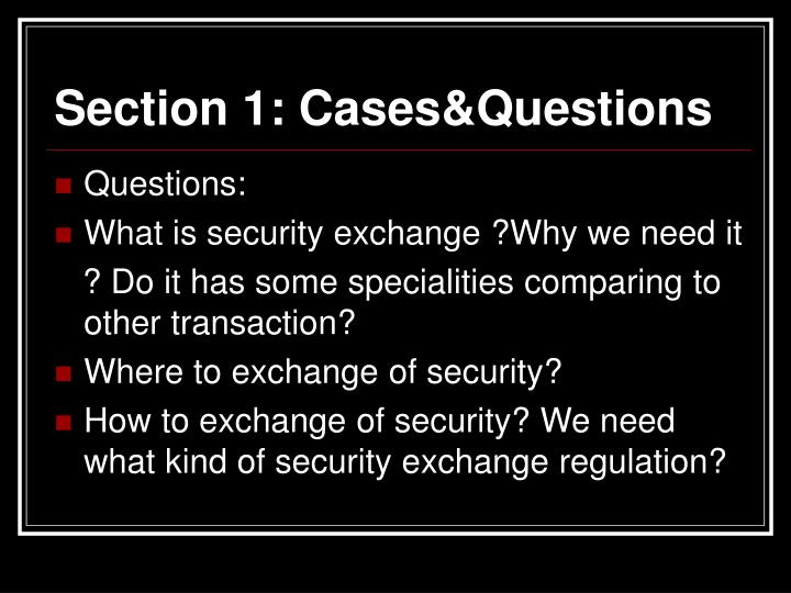 Section 1: Cases&Questions