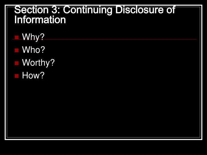 Section 3: Continuing Disclosure of Information
