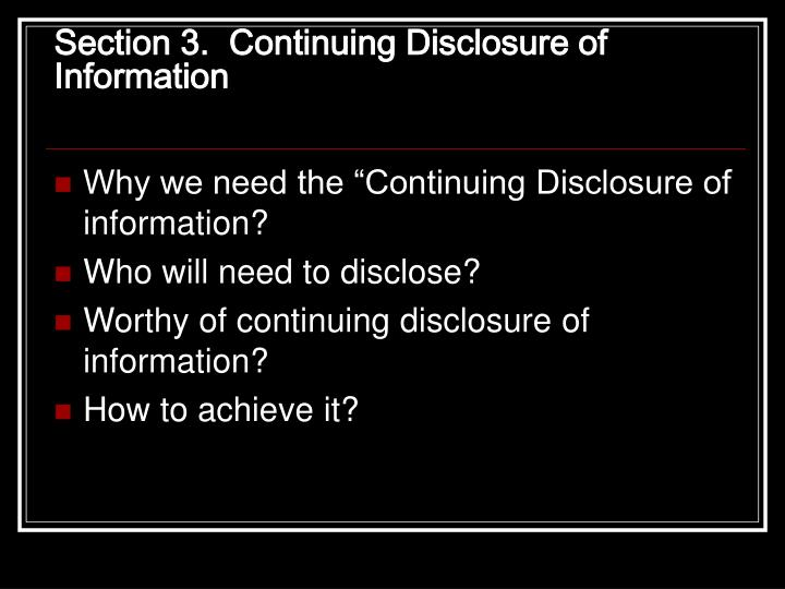 Section 3.  Continuing Disclosure of Information