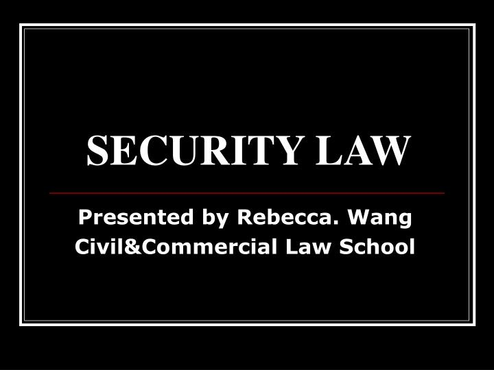 SECURITY LAW
