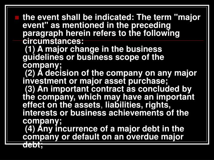 "the event shall be indicated: The term ""major event"" as mentioned in the preceding paragraph herein refers to the following circumstances:"