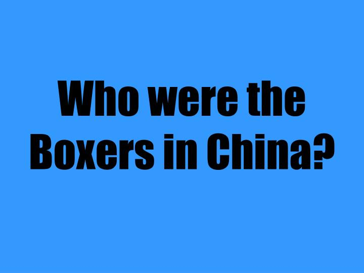 Who were the Boxers in China?