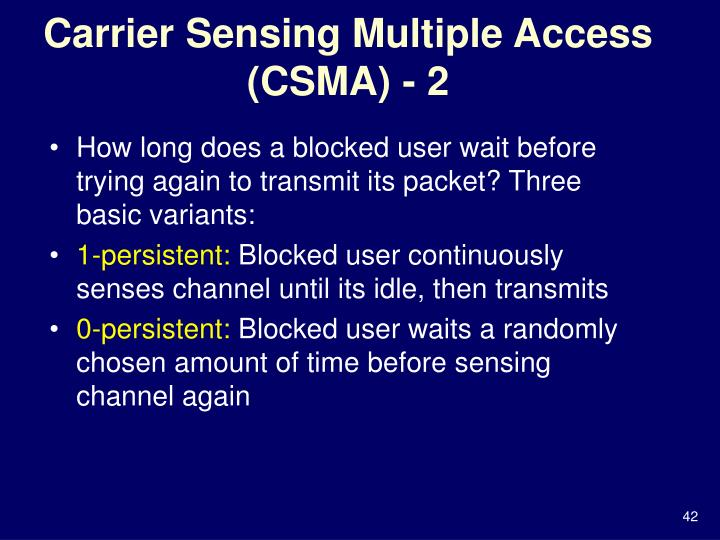 Carrier Sensing Multiple Access (CSMA) - 2