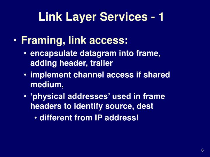 Link Layer Services - 1