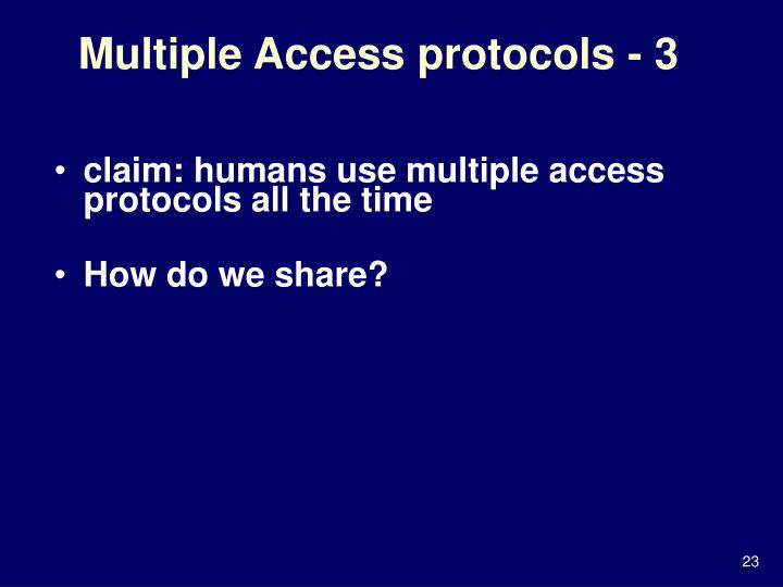 Multiple Access protocols - 3