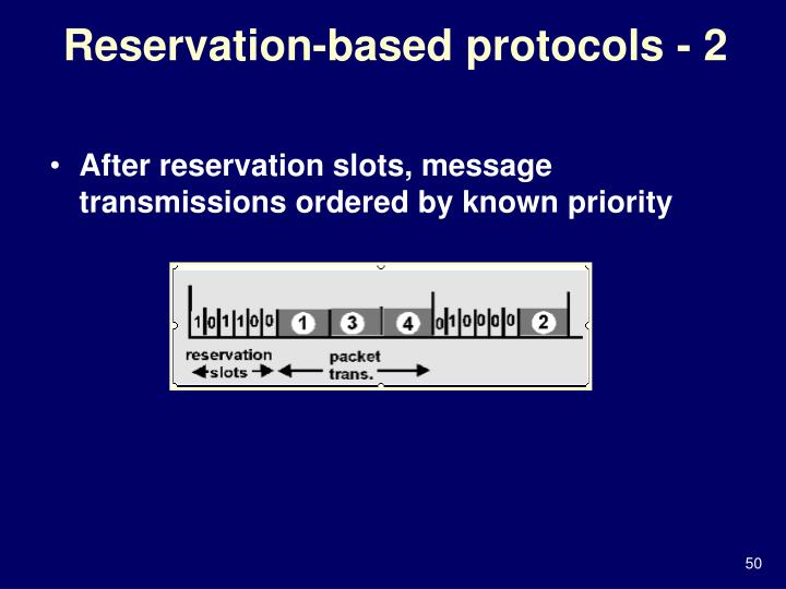 Reservation-based protocols - 2