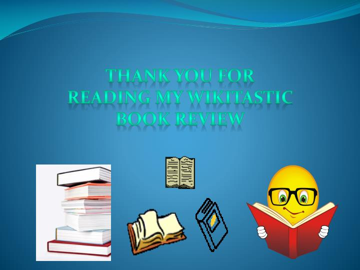 Thank you for reading my wikitastic book review