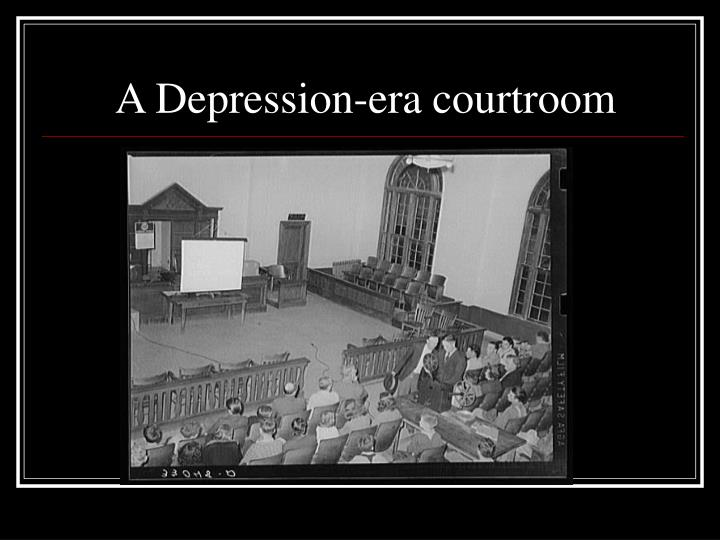 A Depression-era courtroom