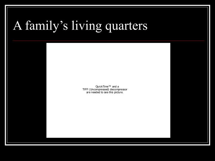 A family's living quarters