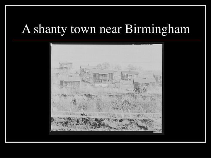 A shanty town near Birmingham
