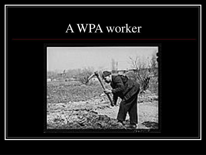 A WPA worker