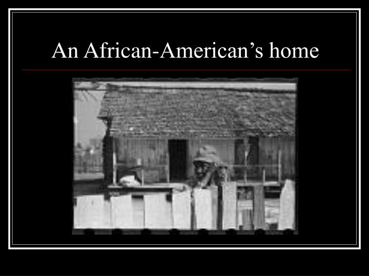 An African-American's home