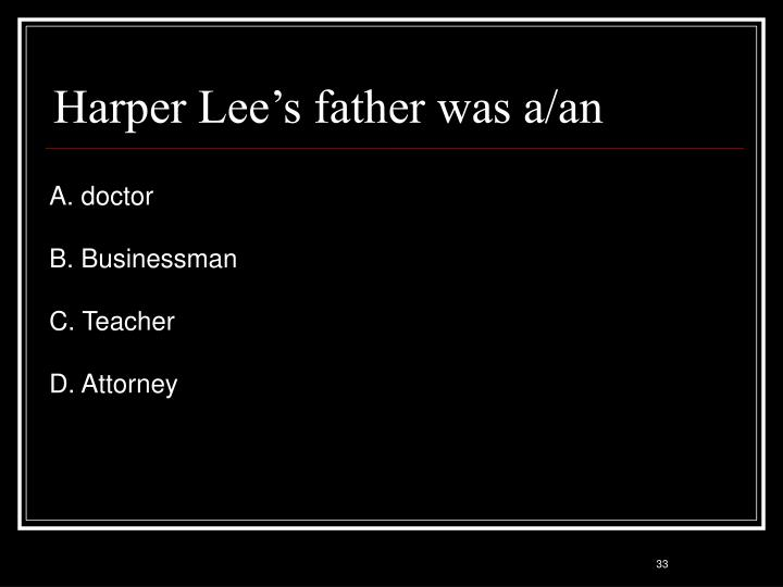Harper Lee's father was a/an