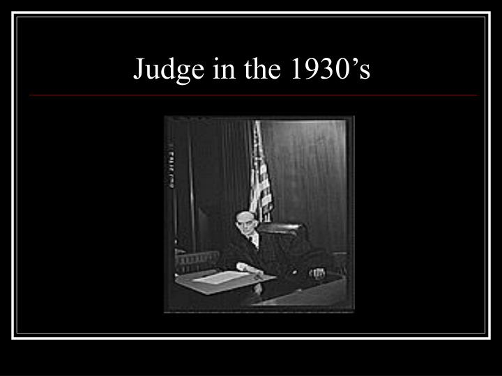 Judge in the 1930's