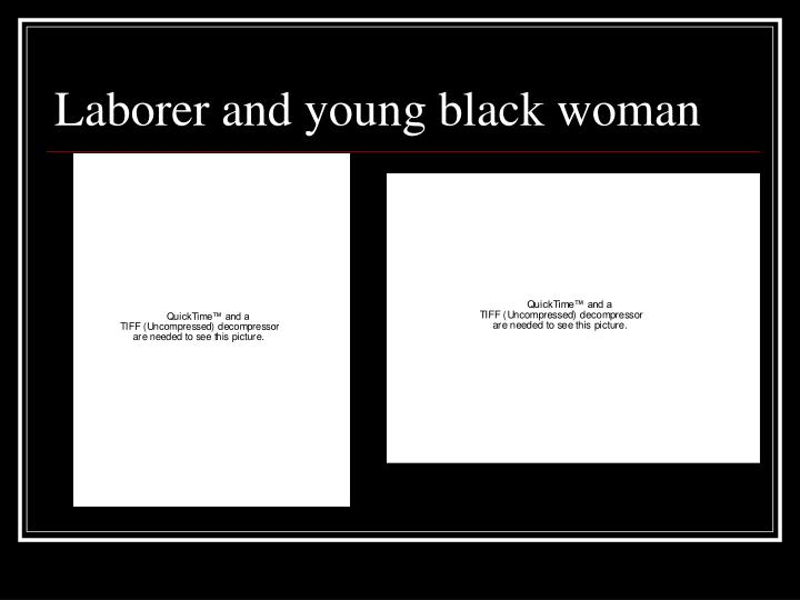 Laborer and young black woman