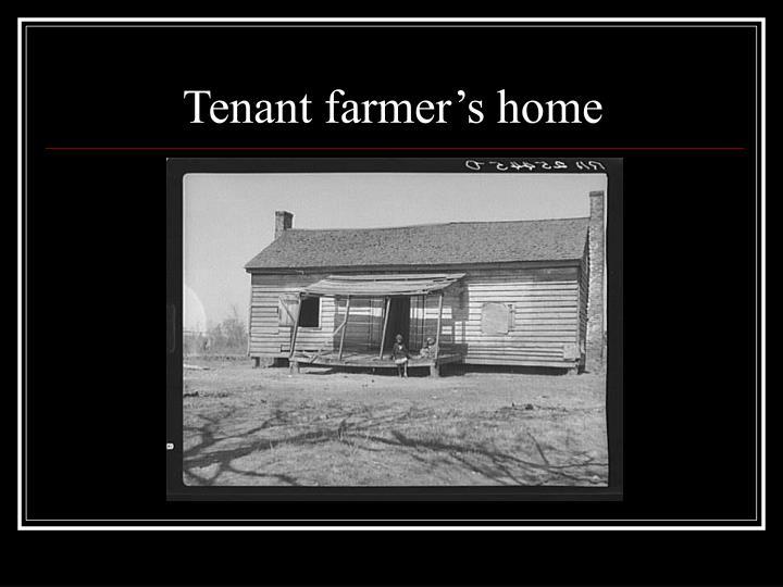 Tenant farmer's home