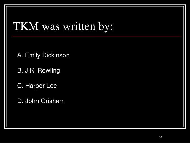 TKM was written by: