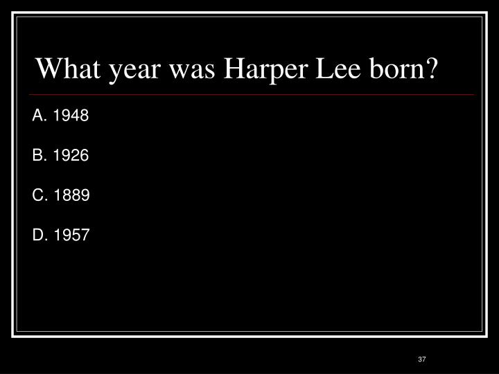 What year was Harper Lee born?