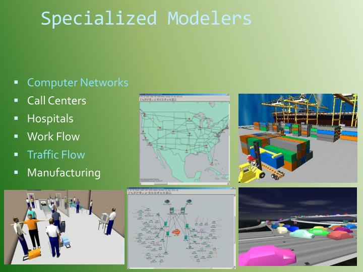 Specialized Modelers