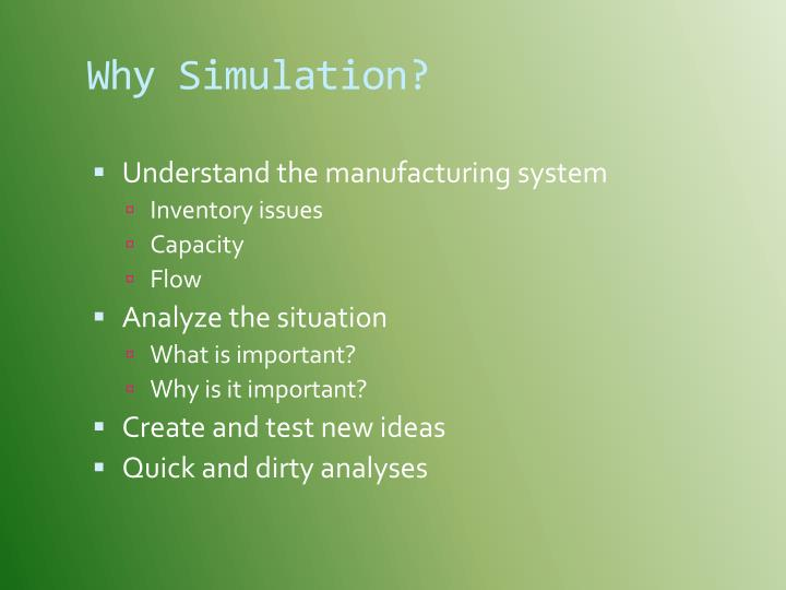 Why Simulation?