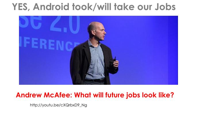 YES, Android took/will take our Jobs