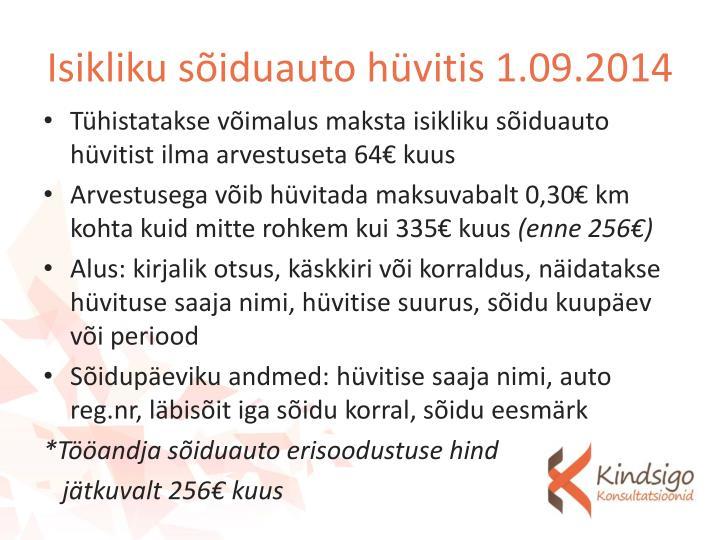 Isikliku sõiduauto hüvitis 1.09.2014
