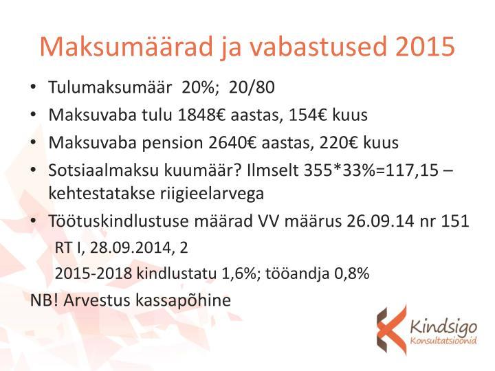 Maksumäärad ja vabastused 2015