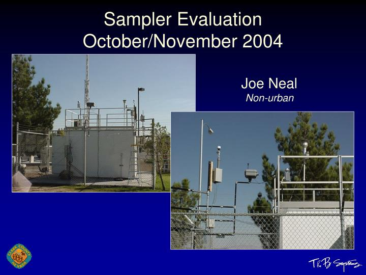 Sampler Evaluation October/November 2004