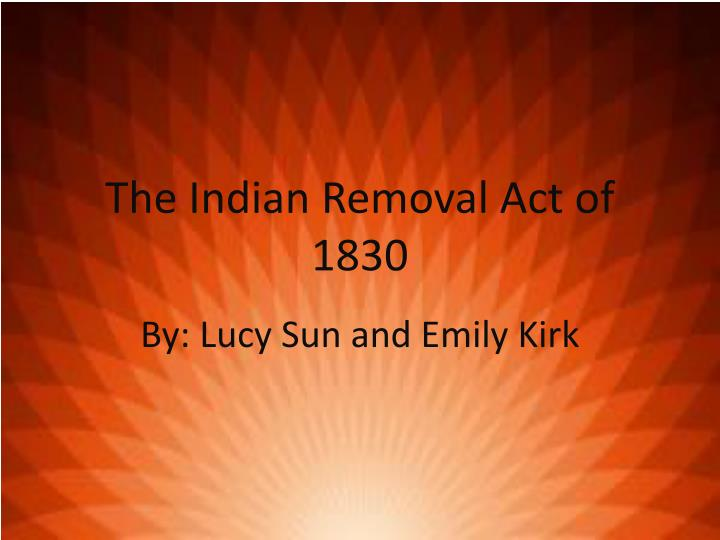 the treachery hidden in passing of the removal act of 1830