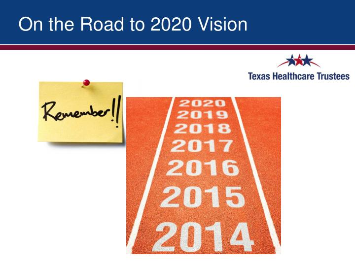 On the Road to 2020 Vision