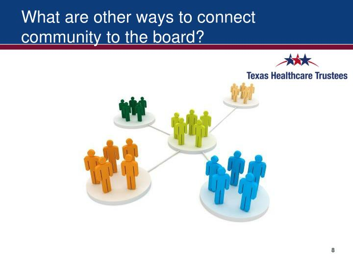 What are other ways to connect community to the board?