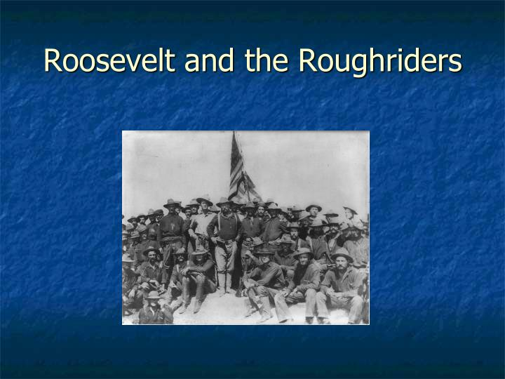 Roosevelt and the Roughriders