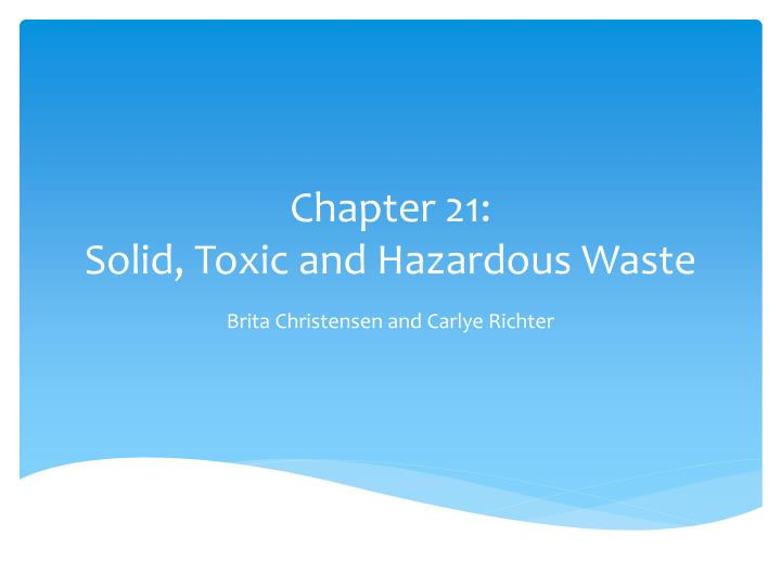 Chapter 21 solid toxic and hazardous waste