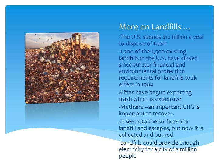 More on Landfills …