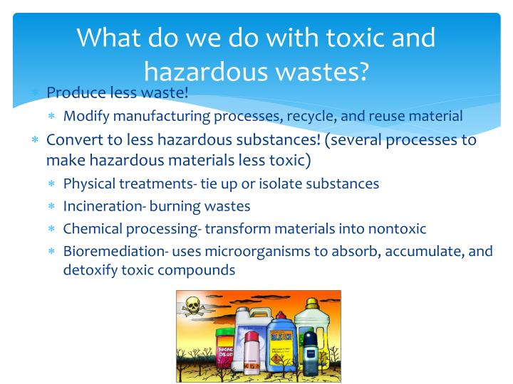 What do we do with toxic and hazardous wastes?