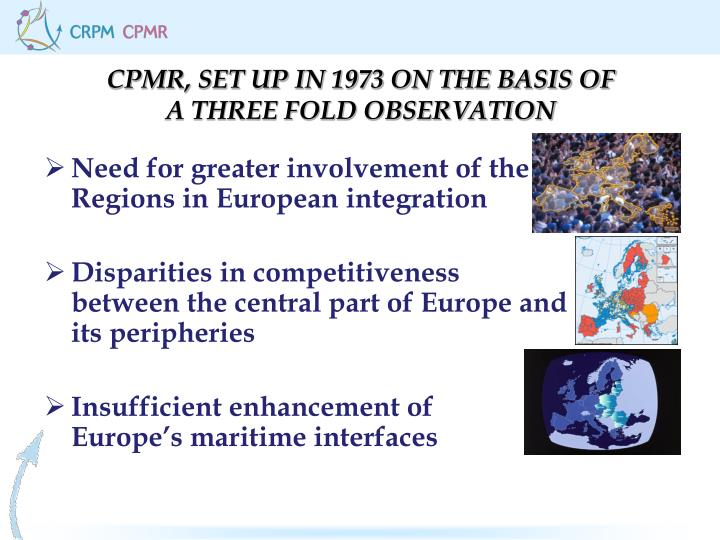 Cpmr set up in 1973 on the basis of a three fold observation