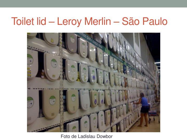 Toilet lid – Leroy Merlin – São Paulo