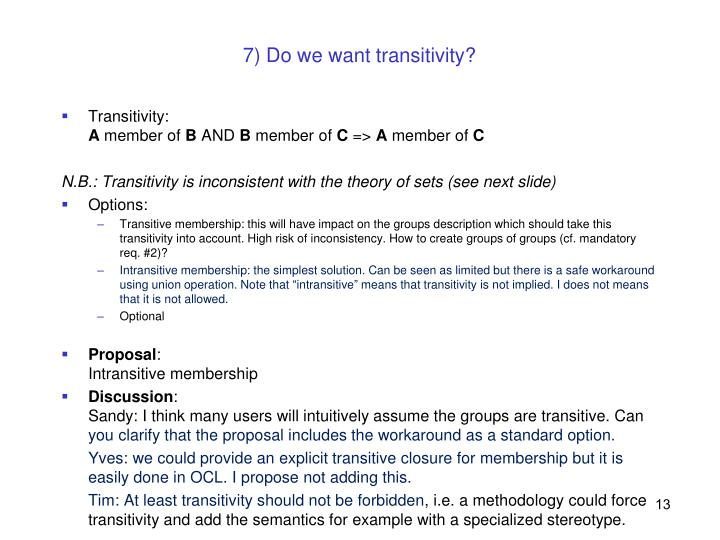 7) Do we want transitivity?