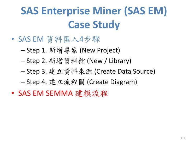 SAS Enterprise Miner (SAS EM)