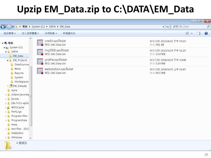 Upzip EM_Data.zip to C:\DATA\EM_Data