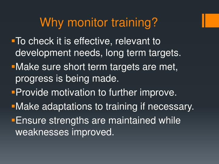 Why monitor training?