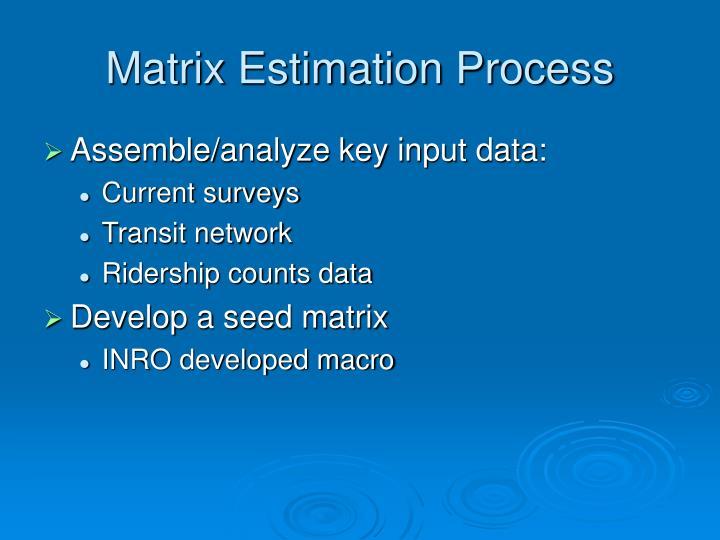 Matrix Estimation Process