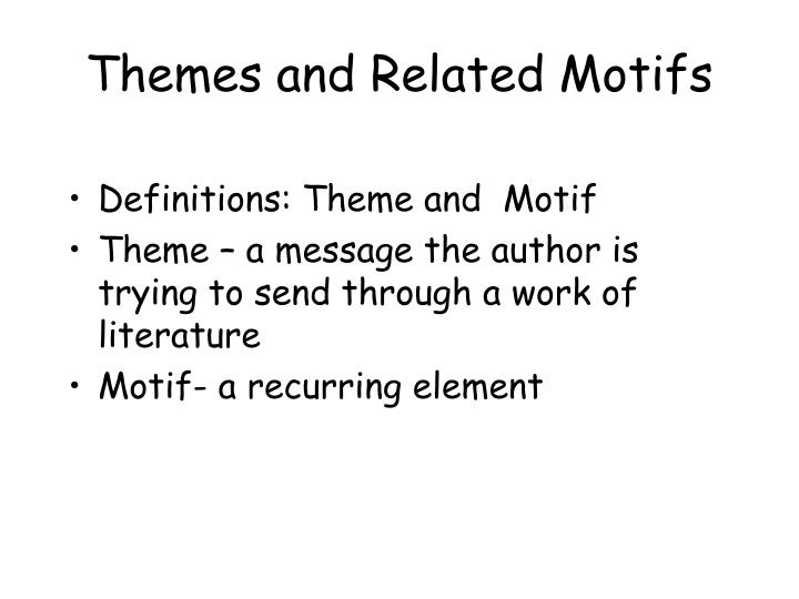 Themes and Related Motifs