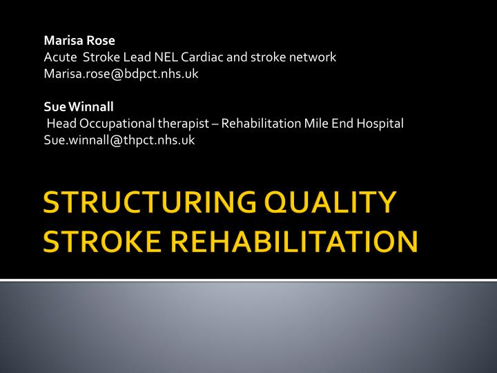 Structuring quality stroke rehabilitation