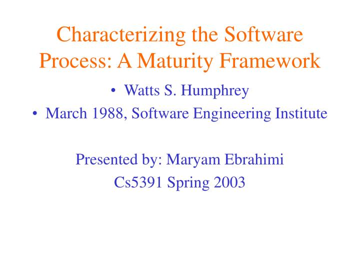 Characterizing the software process a maturity framework