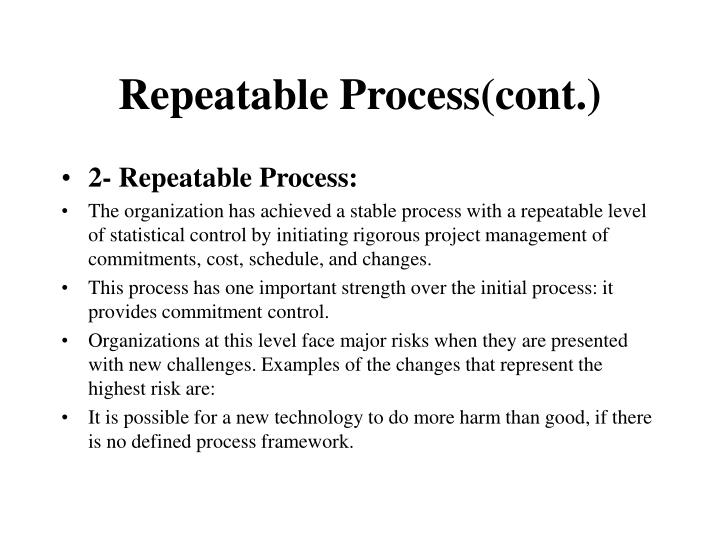 Repeatable Process(cont.)