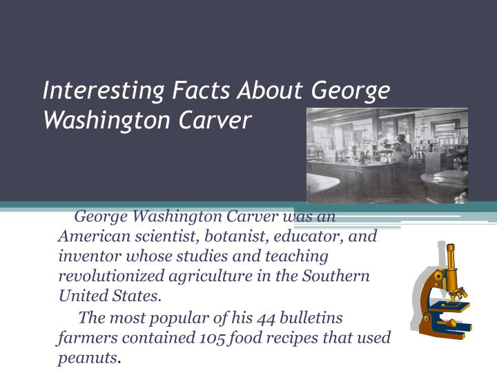 Interesting Facts About George Washington Carver