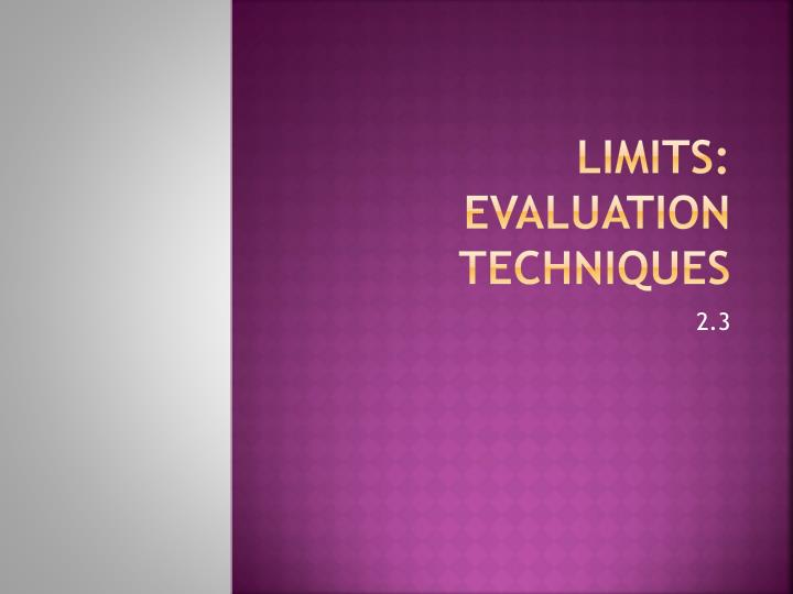 Limits: Evaluation Techniques