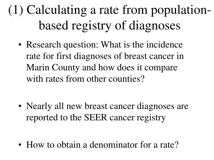 (1) Calculating a rate from population-based registry of diagnoses